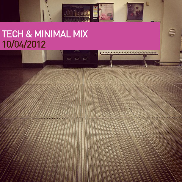 Techno & Minimal Mix – April 2012